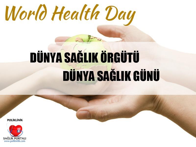 Dünya Sağlık Örgütü | Dünya Sağlık Günü 1