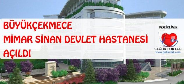 Büyükçekmece Mimar Sinan Devlet Hastanesi hizmete başladı 2